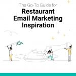 MRM EXCLUSIVE: The Go-To Guide for Restaurant Email Marketing Inspiration